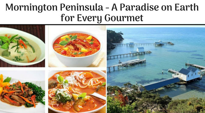 Mornington Peninsula – A Paradise on Earth for Every Gourmet