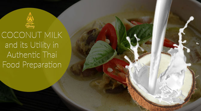 COCONUT MILK and its Utility in Authentic Thai Food Preparation